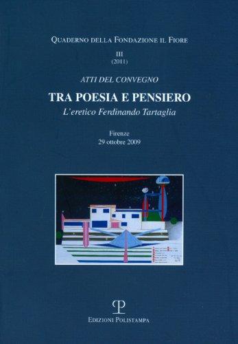 Tra poesia e pensiero: L'eretico Ferdinando Tartaglia. Atti del Convegno. Firenze, 29 ottobre 2009 (Quaderno Della Fonda