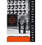 img - for [(Fascist Spectacle: The Aesthetics of Power in Mussolini's Italy)] [Author: Simonetta Falasca-Zamponi] published on (August, 2000) book / textbook / text book