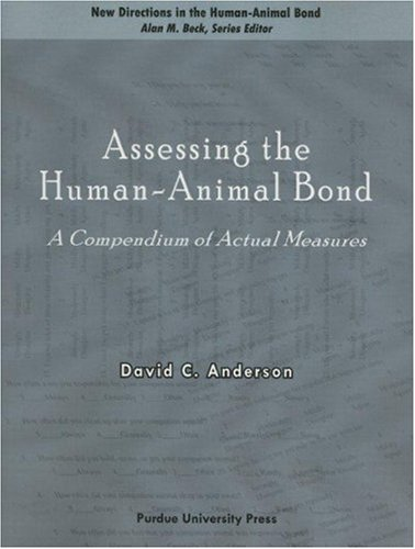 Assessing the Human-Animal Bond: A Compendium of Actual Measures (New Directions in the Human-Animal Bond)