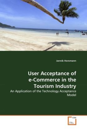 User Acceptance of E-Commerce in the Tourism Industry