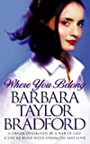 Where You Belong (0006510906) by Bradford, Barbara Taylor