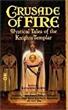 Crusade of Fire: Mystical Tales of the Knights Templar (0446610909) by Deborah Turner Harris