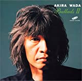 BalladsII / 和田アキラ (演奏) (CD - 2002)