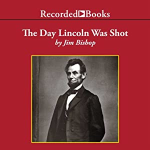 The Day Lincoln Was Shot | [Jim Bishop]