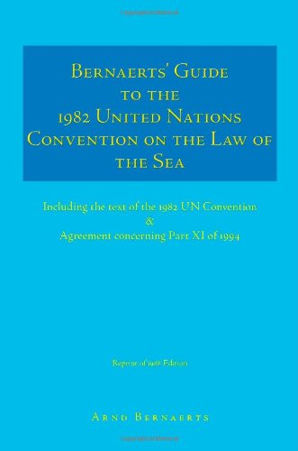 Bernaerts' Guide to the 1982 United Nations Convention on...