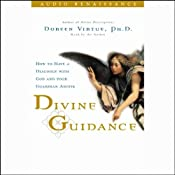 Divine Guidance: How to Have a Dialogue with God and Your Guardian Angels | [Doreen Virtue]