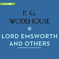 Lord Emsworth and Others (       UNABRIDGED) by P. G. Wodehouse Narrated by Nigel Lambert