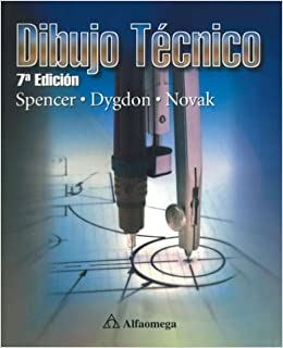 Dibujo tecnico: Henry Spencer, John Dygdon, James Novak: 9789701506776