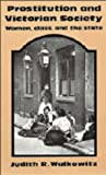 Prostitution and Victorian Society: Women, Class, and the State (0521223342) by Judith R. Walkowitz