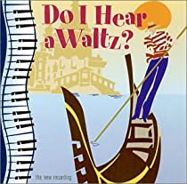 Do I Hear A Waltz? (Pasadena Playhouse Cast)