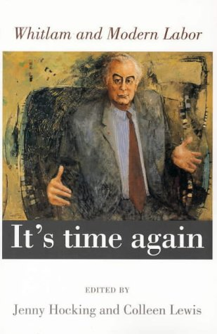 its-time-again-whitlam-and-modern-labor