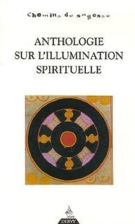 Anthologie sur l\'illumination spirituelle par Erik Sablé