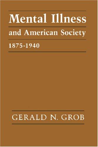 Mental Illness and American Society, 1875-1940