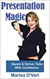 img - for Presentation Magic: Dazzle & Deliver Talks With Confidence book / textbook / text book