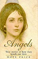 Angels: True Stories of How They Touch Our Lives