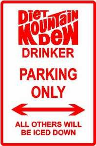 DIET MOUNTAIN DEW PARKING ONLY street sign