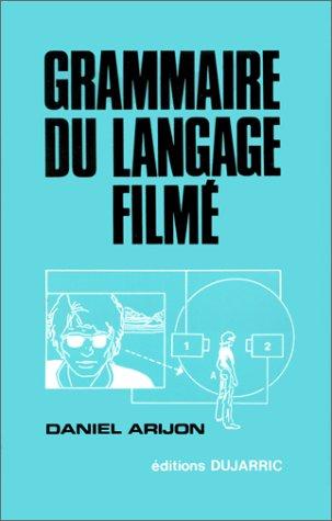 Grammaire du langage filmé : Encyclopédie de la mise en scène