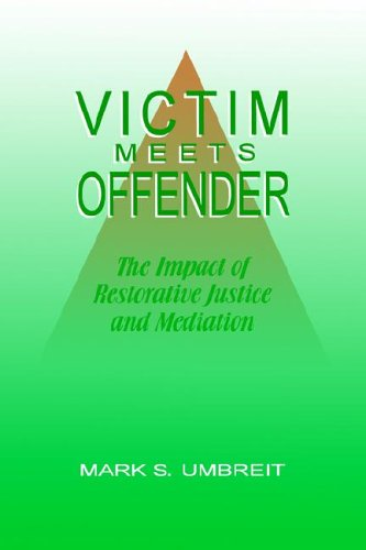 Victim Meets Offender: The Impact of Restorative Justice...