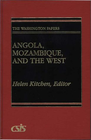 Angola, Mozambique, and the West: (The Washington Papers)