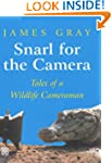 Snarl for the Camera: Memoirs of a Wi...
