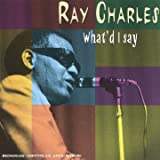 What&#39;D I Saypar Ray Charles