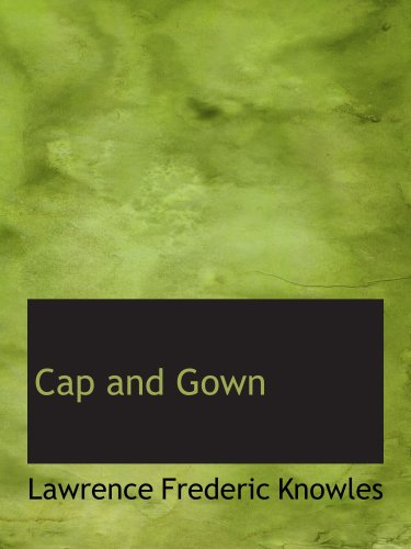 Cap and Gown: A Treasury of College Verse