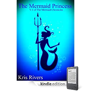 The Mermaid Princess (The Mermaid Chronicles)
