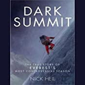 Dark Summit: The True Story of Everest's Most Controversial Season | [Nick Heil]