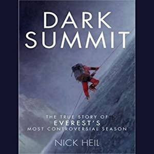 Dark Summit: The True Story of Everest's Most Controversial Season Audiobook