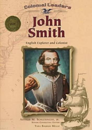 john-smith-english-explorer-and-colonist-colonial-leaders-by-tara-baukus-mello-2000-03-02