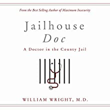 Jailhouse Doc: A Doctor in the County Jail (       UNABRIDGED) by William Wright Narrated by Eric Martin