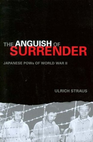 The Anguish of Surrender: Japanese POWs of World War II (Adst-dacor Diplomats and Diplomacy Book)