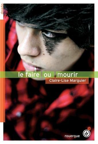 Le faire ou mourir, de Claire-Lise Marguier