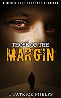 (FREE on 1/26) Those Of The Margin: A Suspense Thriller by T Patrick Phelps - http://eBooksHabit.com