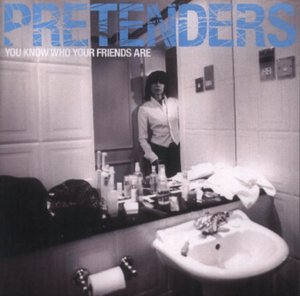 Pretenders - You Know Who You