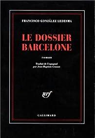 Le dossier Barcelone par Francisco González Ledesma