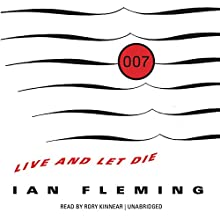 Live and Let Die: James Bond, Book 2 Audiobook by Ian Fleming Narrated by Rory Kinnear