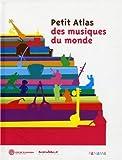 echange, troc Alain Arnaud, Marc Benaïche, Catherine Zbinden, Collectif - Petit Atlas des musiques du monde