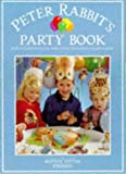 Beatrix Potter The Peter Rabbit Party Book (The World of Peter Rabbit Collection 2)