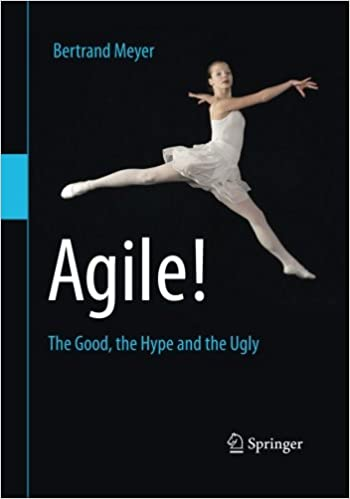Agile!: The Good, the Hype and the Ugly