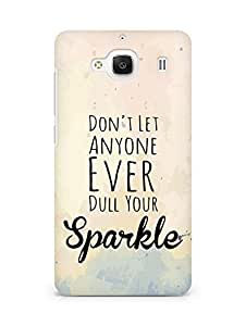AMEZ dont let anyone dull your sparkle Back Cover For Xiaomi Redmi 2