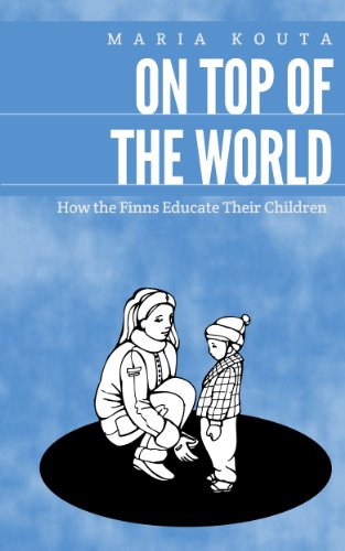 On Top of the World: How the Finns Educate Their Children PDF