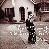 Alice Through the Looking Glass [???????] by Shinsekai (2006-01-01)