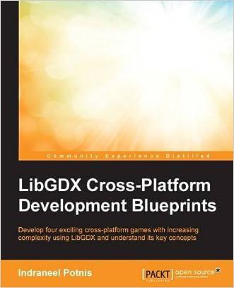 LibGDX Cross Platform Development Blueprints written by Indraneel Potnis