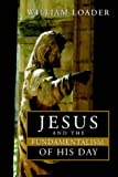 William Loader Jesus and the Fundamentalism of His Day