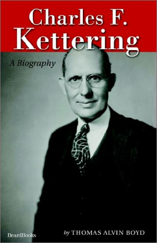 Charles F. Kettering: A Biography