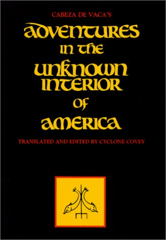 Cabeza de Vaca's Adventures in the Unknown Interior of America (Zia...