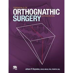 Essentials of Orthognathic Surgery Johan P. Reyneke