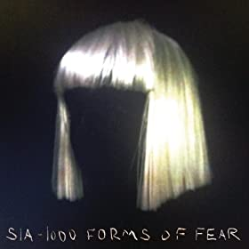 Sia - '1000 Forms of Fear'