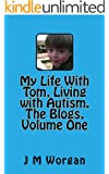My Life with Tom, Living With Autism. The Blogs, Volume One (English Edition)